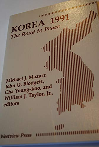 Korea 1991: The Road to Peace: Mazarr, Michael J.,