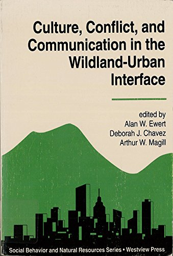 9780813384405: Culture, Conflict, And Communication In The Wildland-urban Interface (Social Behavior and Natural Resources Series)