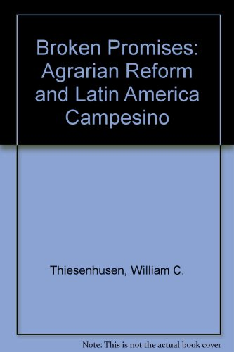 9780813384580: Broken Promises: Agrarian Reform And The Latin American Campesino