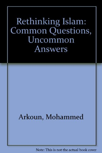 9780813384740: Rethinking Islam: Common Questions, Uncommon Answers