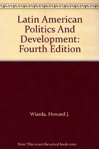 9780813384931: Latin American Politics And Development: Fourth Edition