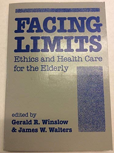 9780813385044: Facing Limits: Ethics And Health Care For The Elderly
