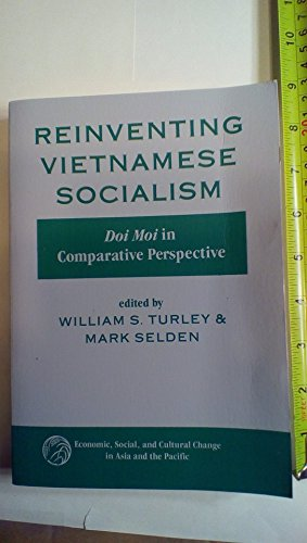 9780813385907: Reinventing Vietnamese Socialism: Doi Moi In Comparative Perspective (Economic, Social, and Cultural Change in Asia and the Pacific)
