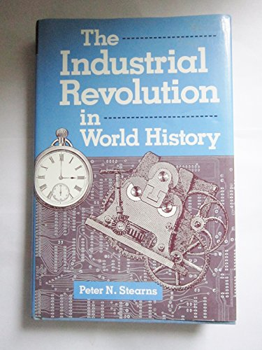 9780813385969: The Industrial Revolution In World History (Essays in World History)