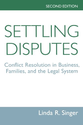 9780813386560: Settling Disputes: Conflict Resolution In Business, Families, And The Legal System