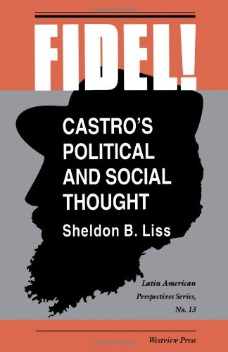 Fidel!: Castro's Political And Social Thought (Latin American Perspectives)