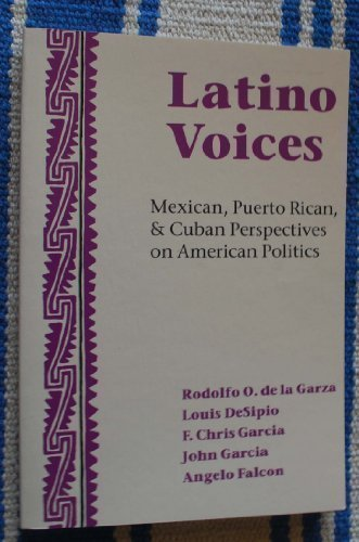 9780813387246: Latino Voices: Mexican, Puerto Rican, And Cuban Perspectives On American Politics