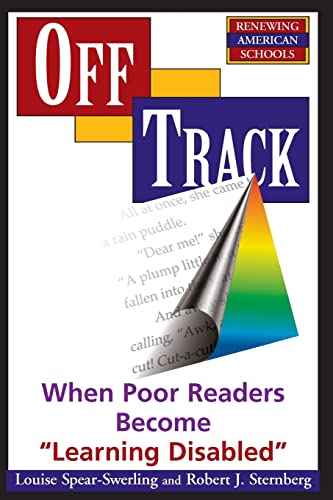 """Off Track: When Poor Readers Become """"Learning: Louise Spear-Swerling, Robert"""