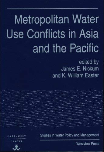 Metropolitan Water Use Conflicts in Asia and the Pacific (Westview Studies in Water Policy and ...