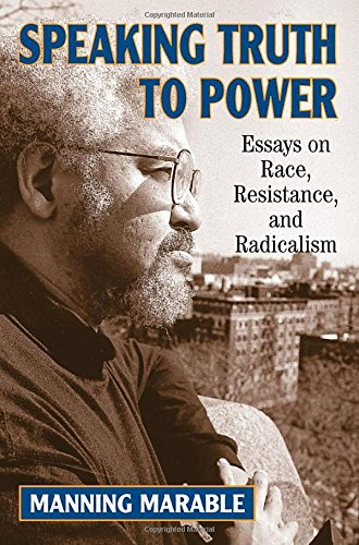 9780813388274: Speaking Truth To Power: Essays On Race, Resistance, And Radicalism