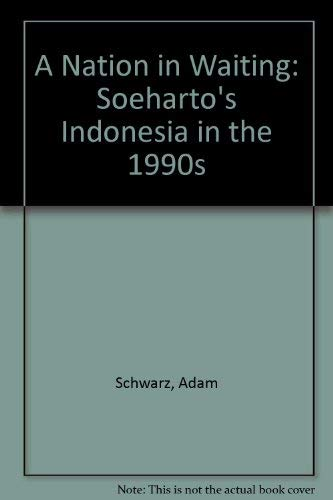 9780813388816: A Nation In Waiting: Indonesia In The 1990s: Soeharto's Indonesia in the 1990s