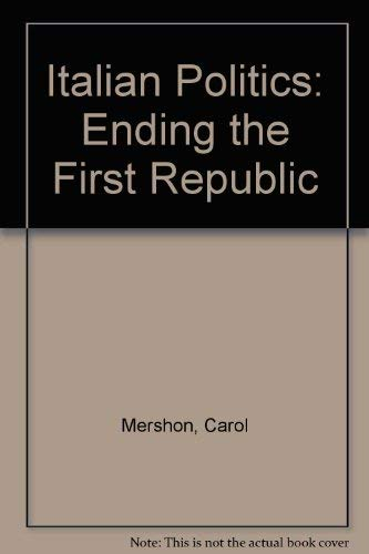 9780813388939: Italian Politics: Ending The First Republic
