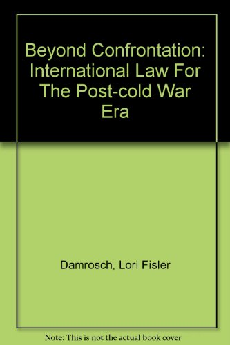 9780813389233: Beyond Confrontation: International Law For The Post-cold War Era