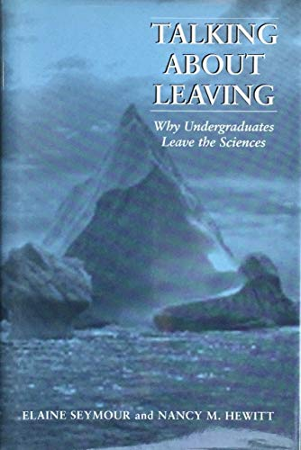 9780813389264: Talking About Leaving: Why Undergraduates Leave The Sciences
