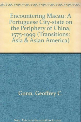 9780813389707: Encountering Macau: A Portuguese City-State on the Periphery of China, 1557-1999