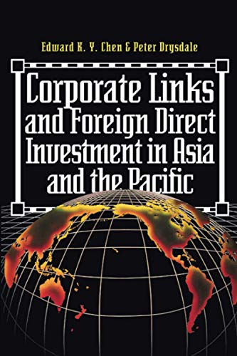 Corporate Links And Foreign Direct Investment In: Eduard K.y. Chen,