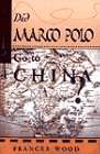 9780813389981: Did Marco Polo Go to China?