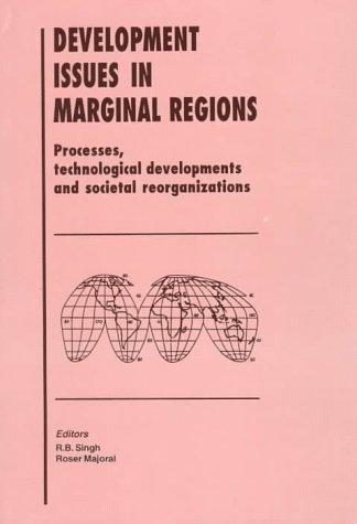 Development Issues in Marginal Regions: (Progresses, Technological Developments and Societal ...