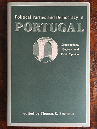 9780813390123: Political Parties And Democracy In Portugal: Organizations, Elections, And Public Opinion