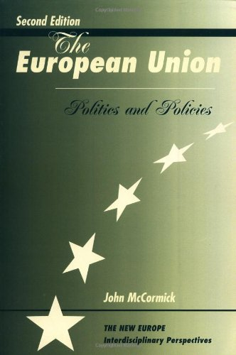 9780813390321: The European Union: Politics And Policies, Second Edition (New Europe (Westview Pr))
