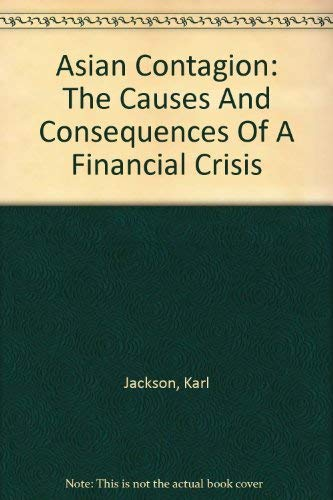 9780813390338: Asian Contagion: The Causes And Consequences Of A Financial Crisis