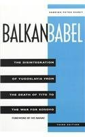 9780813390345: Balkan Babel: The Disintegration Of Yugoslavia From The Death Of Tito To The War For Kosovo