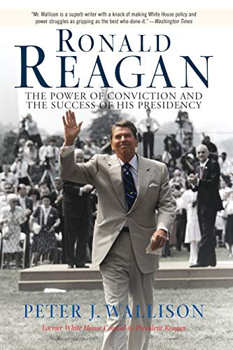 9780813390475: Ronald Reagan: The Power Of Conviction And The Success Of His Presidency