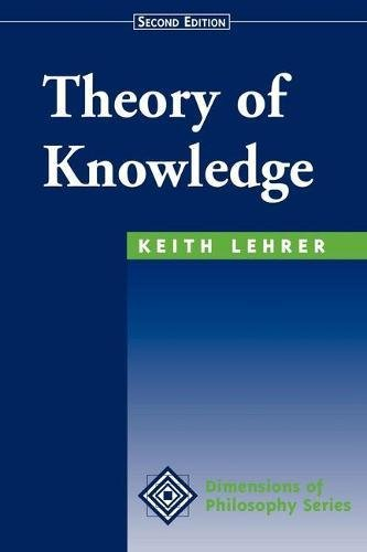 9780813390536: Theory Of Knowledge: Second Edition (Dimensions of Philosophy)