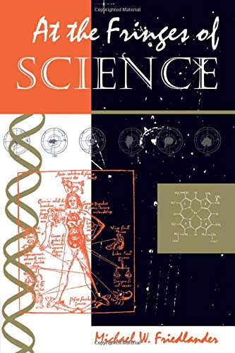 At The Fringes Of Science: Michael W Friedlander