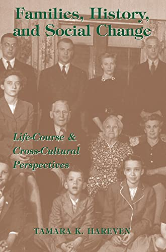 9780813390796: Families, History, and Social Change: Life-Course and Cross-Cultural Perspectives