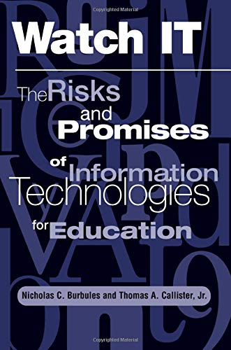 9780813390826: Watch It: The Risks And Promises Of Information Technologies For Education
