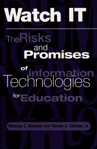 9780813390833: Watch It: The Risks And Promises Of Information Technologies For Education