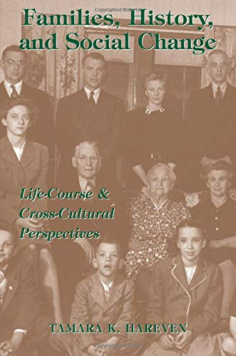 9780813390871: Families, History And Social Change: Life Course And Cross-cultural Perspectives