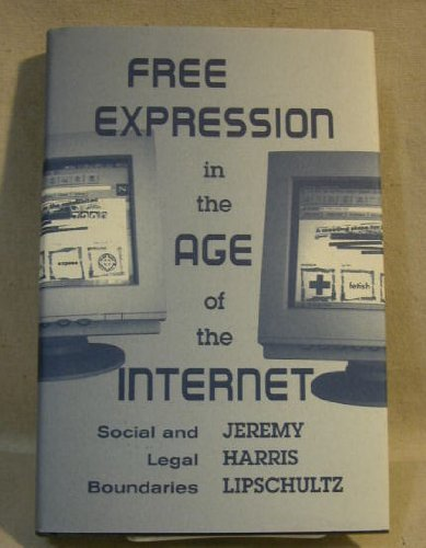 9780813391083: Free Expression In The Age Of The Internet: Social And Legal Boundaries