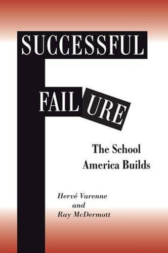 9780813391298: Successful Failure: The School America Builds