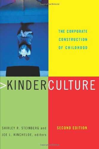9780813391540: Kinderculture: The Corporate Construction Of Childhood