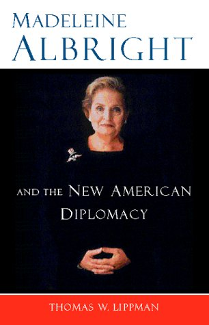 9780813397672: Madeleine Albright And The New American Diplomacy