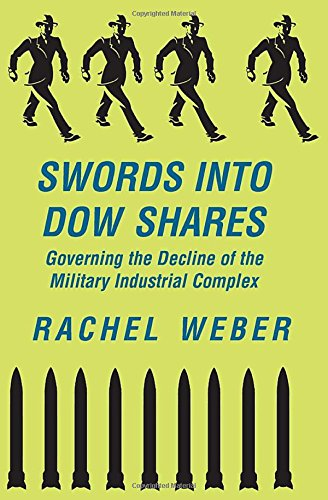 9780813397900: Swords into Dow Shares: Governing the Decline of the Military-Industrial Complex