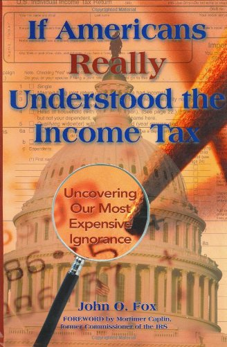 9780813397955: If Americans Really Understood the Income Tax: Uncovering Our Most Expensive Ignorance