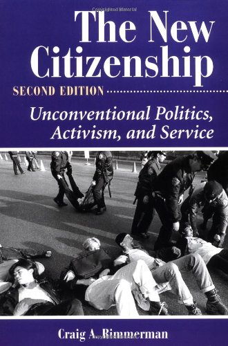 9780813398020: The New Citizenship: Unconventional Politics, Activism, and Service, Second Edition (Dilemmas in American Politics)