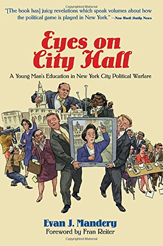 9780813398150: Eyes On City Hall: A Young Man's Education In New York City Political Warfare