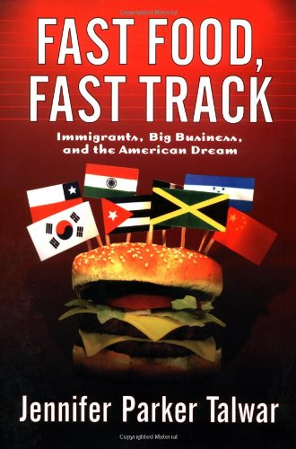 9780813398280: Fast Food, Fast Track? Immigrants, Big Business, and the American Dream