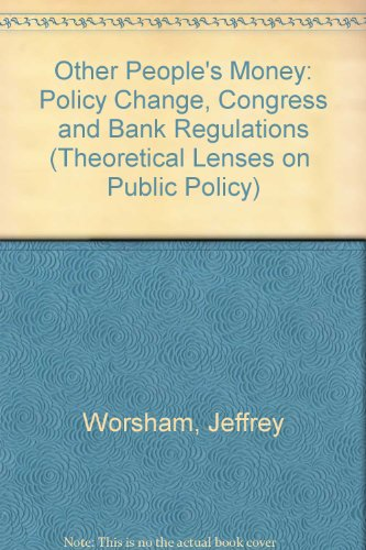 9780813399539: Other People's Money: Policy Change, Congress, And Bank Regulation (Theoretical Lenses on Public Policy)