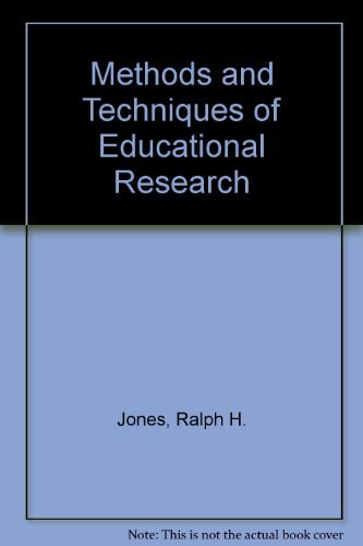 Methods and Techniques of Educational Research: Jones, Ralph H.
