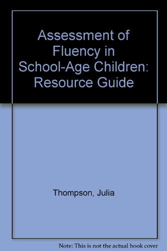 9780813422404: Assessment of Fluency in School-Age Children: Resource Guide