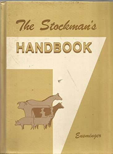The stockman's handbook (Animal agriculture series): Ensminger, M. Eugene