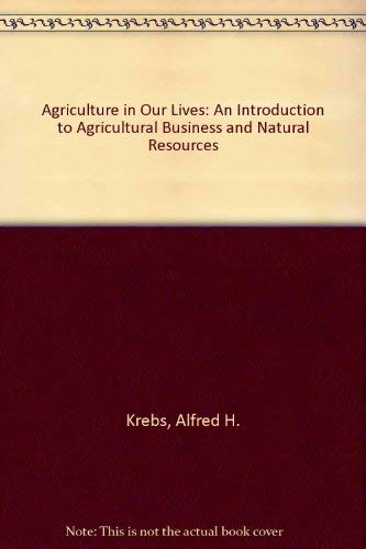 9780813423494: Agriculture in Our Lives: An Introduction to Agricultural Business and Natural Resources