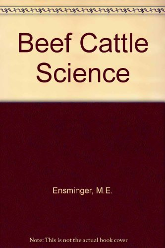 9780813424989: Beef Cattle Science (Animal agriculture series)