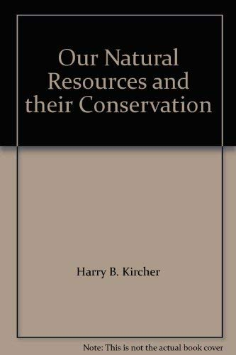 Our Natural Resources and their Conservation: Dorothy J. Gore,
