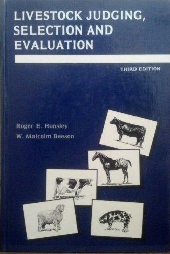 Livestock Judging, Selection and Evaluation/Grades 9-12: Hunsley, Roger E. And W. Malcolm ...